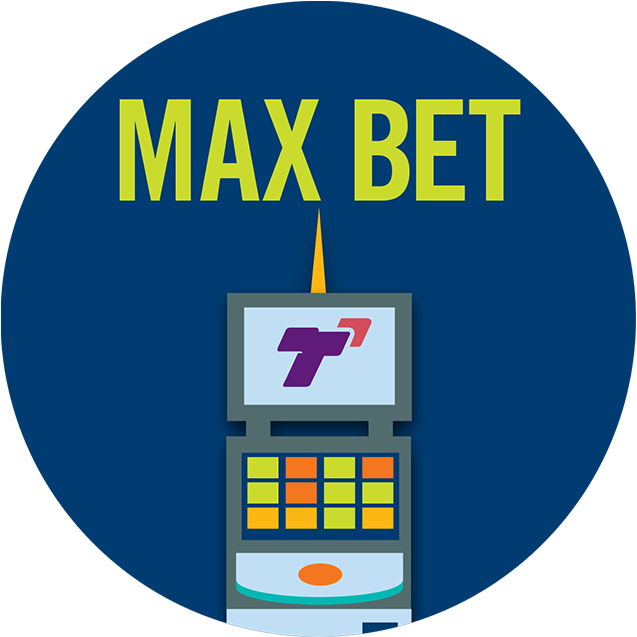 "A TapTix machine with the words ""MAX BET"" above it."