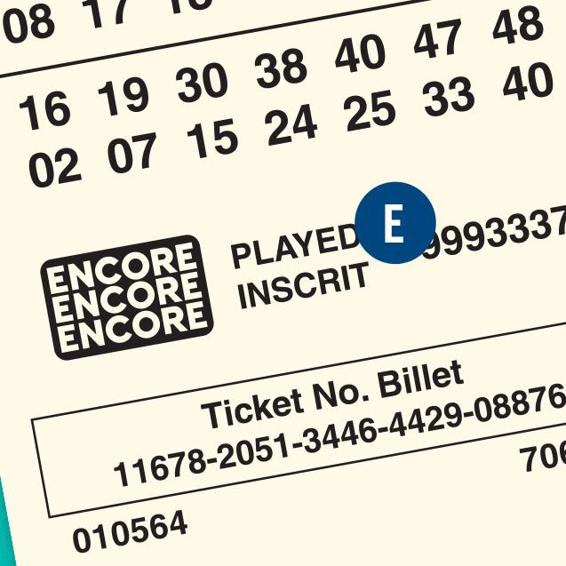 Billet de LOTTO MAX. E indique le numéro de ENCORE.