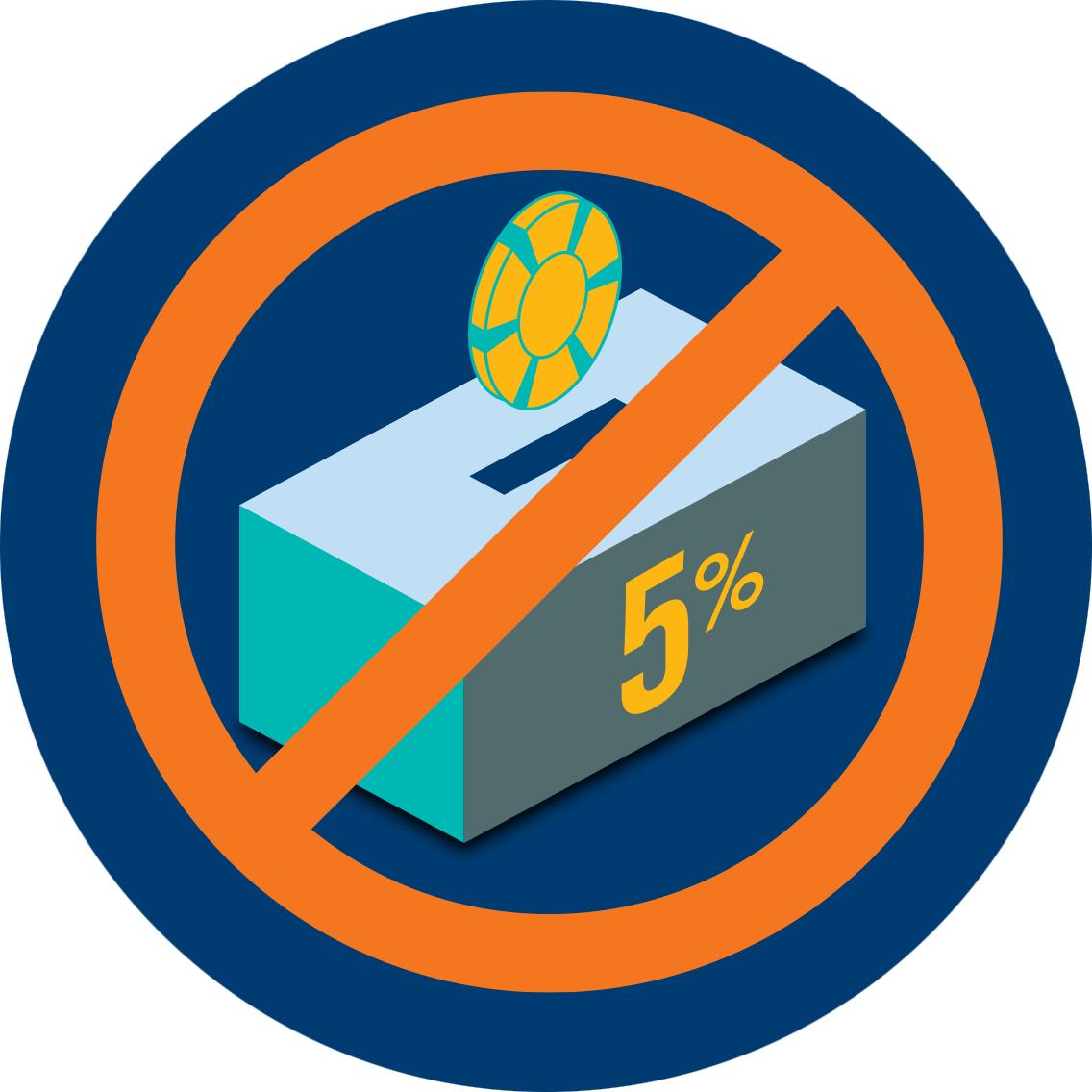 Un jeton de poker en train de tomber dans la fente d'une boîte sur laquelle 5 % est inscrit, le tout sous le symbole international d'interdiction.