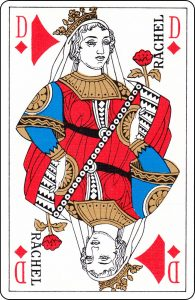 "A French Queen of Diamonds with ""Rachel"" on it."