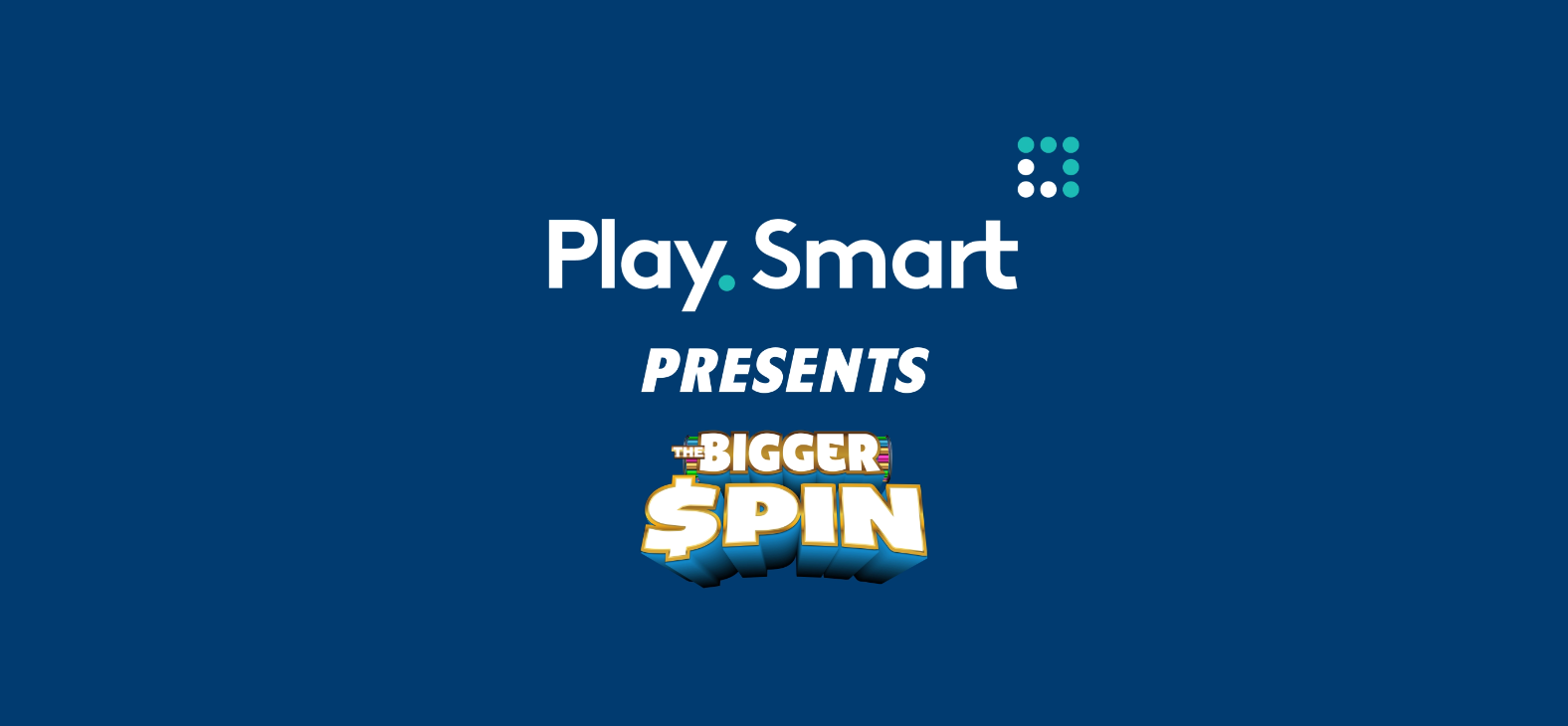 PlaySmart presents THE BIGGER $PIN